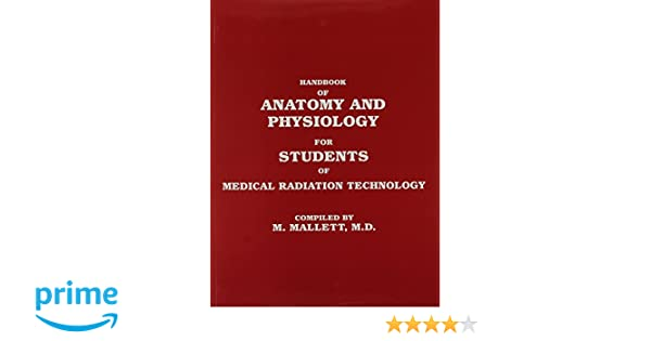 Handbook of anatomy and physiology for students of medical radiation handbook of anatomy and physiology for students of medical radiation technology 9780916973001 medicine health science books amazon fandeluxe Image collections