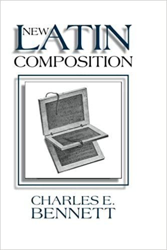New Latin Composition (English and Latin Edition), Bennett, Charles E