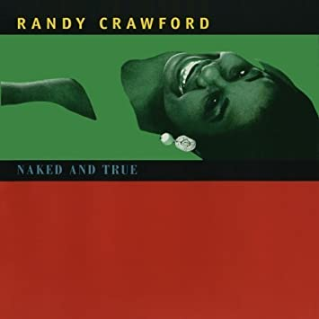 Naked And True - US Release by Randy Crawford (1995-05-03