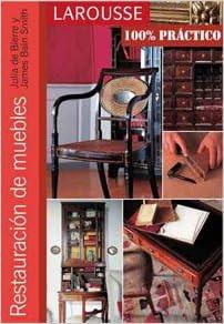 Restauración de muebles Larousse - Libros Ilustrados ...