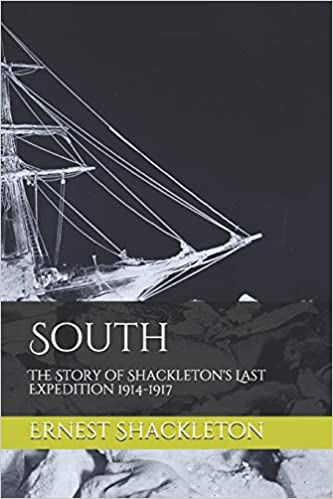 Read South The Story Of Shackletons Last Expedition 1914 1917 By Ernest Shackleton