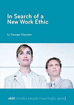 In search of a new work ethic by [Starcher, George]