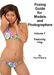 Posing Guide for Models and Photographers - Volume 7 - Featuring Ying (Posing Guides)