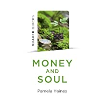 Quaker Quicks - Money and Soul: Quaker Faith And Practice And The Economy