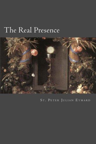 The Real Presence by St. Peter Julian Eymard (2013-01-20)