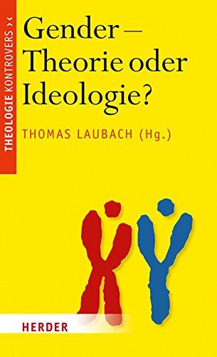 Gender - Theorie oder Ideologie?