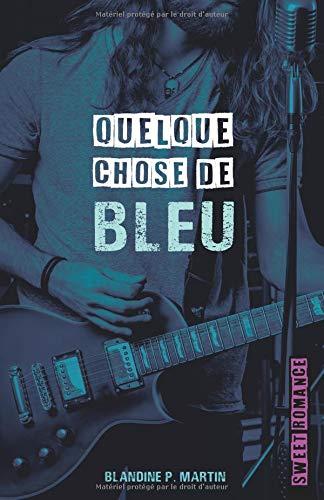 Quelque chose de bleu Broché – 19 juin 2018 Blandine P. Martin walkyrie creations B07CXDGRQD Fiction / Romance / General