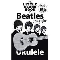 Little Black Book Of Beatles Songs For Ukulele: Songs for Ukelele