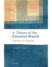 A Theory of the Executive Branch: Tension and Legality