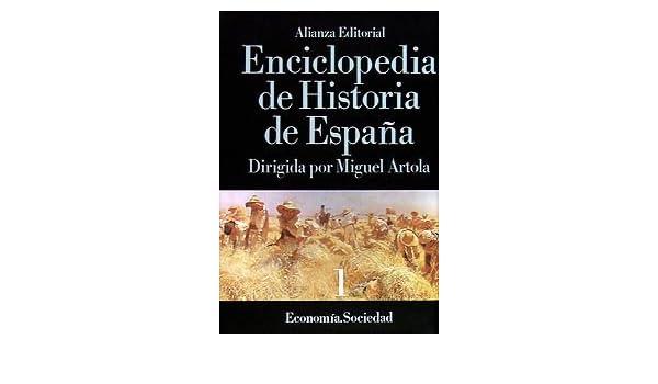 Enciclopedia de Historia de España I . Economía Sociedad Alianza Diccionarios Ad: Amazon.es: Artola, Miguel (drtor.): Libros