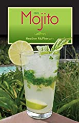 CELEBRATE THE MOJITO! This book features everything you need to know to make a favorite Caribbean cocktail that has won a place in bars and eateries across the globe.       The basic elements are simple--rum, lime, mint, sugar, and clu...