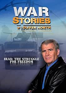War Stories with Oliver North: Iraq: The Struggle for Freedom