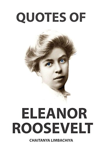 Download PDF Quotes of Eleanor Roosevelt