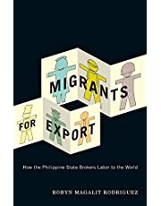 Migrants for Export: How the Philippine State Brokers Labor to the World