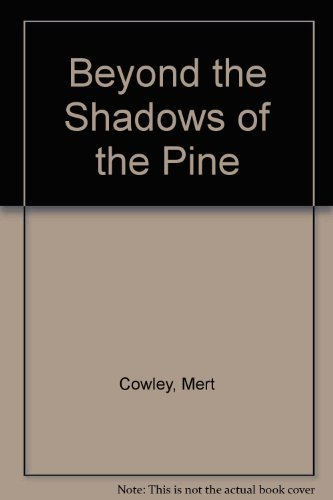 Beyond the Shadows of the Pine (Pine Shadow)