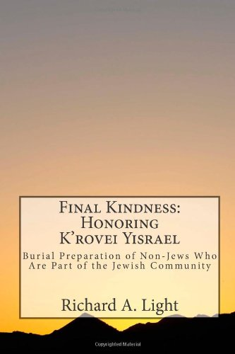 Final Kindness:  Honoring K'rovei Yisrael: Guidelines for Burial Preparation of Non-Jews Who Are Part of The Jewish Community pdf epub