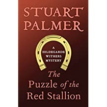 The Puzzle of the Red Stallion (The Hildegarde Withers Mysteries Book 6)