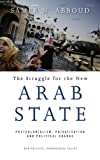 Neoliberalism, Privatization and Political Change in the Arab World, Abboud, Samer N., 0745331742