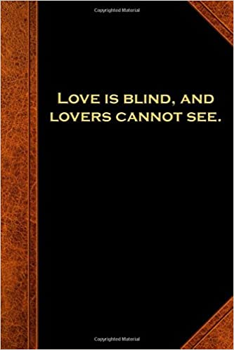 Amazoncom Shakespeare Quote Journal Love Is Blind Notebook