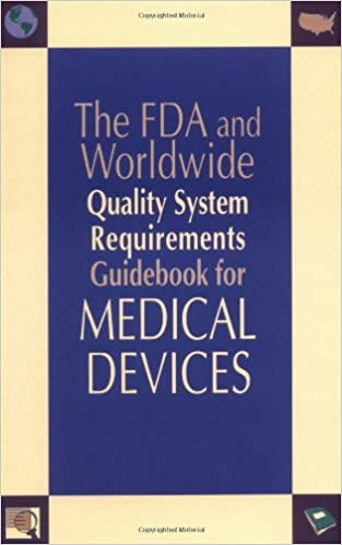The FDA and Worldwide Quality System Requirements Guidebook