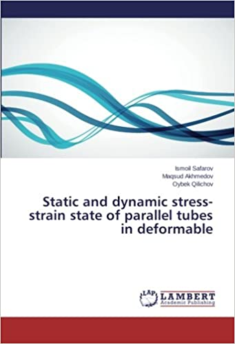 Static and dynamic stress-strain state of parallel tubes in deformable