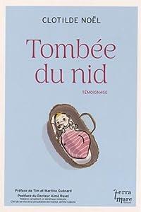 vignette de 'Tombée du nid (Clotilde Noël)'