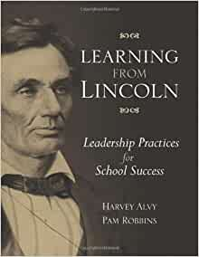 922b23ccdf6424 Learning from Lincoln  Leadership Practices for School Success  Harvey  Alvy