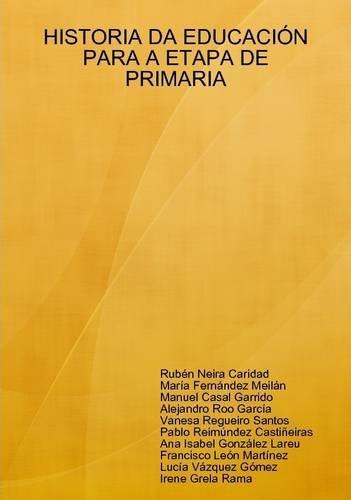 Historia DA Educacion Para A Etapa De Primaria (Galician Edition)