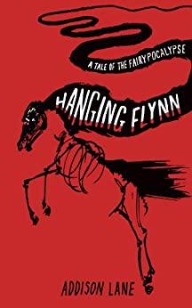 Hanging Flynn (A Tale of the Fairypocalypse Book 1) by [Lane, Addison]