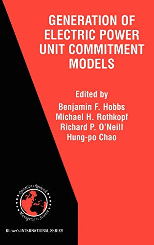 The Next Generation of Electric Power Unit Commitment Models (International Series in Operations Research & Management Science)