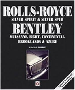 R-R Silver Spirit 2nd Edition: Rolls-Royce Silver Spirit & Silvre Spur Bentley Mulsanne,Eight,Continental
