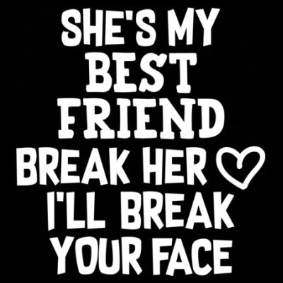 Sudadera Shežs My Best Friend Break Her Heart Ižll Break Your Face