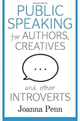 Public Speaking for Authors, Creatives and Other Introverts (Books for Writers) Paperback