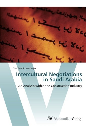 Intercultural Negotiations in Saudi Arabia: An Analysis within the Construction Industry ebook