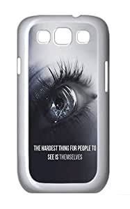 Samsung Galaxy S3 Case and Cover- Quotes Hardest Thing For People See Themselves Custom PC Case for Samsung Galaxy S3 / SIII / I9300 White