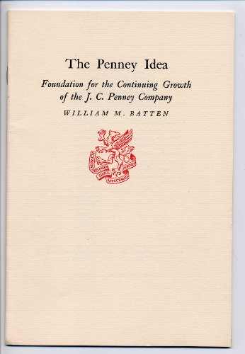 the-penney-idea-foundation-for-the-continuing-growth-of-the-j-c-penney-company-newcomen-address