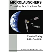 Microlaunchers: Technology for a New Space Age (A Microlaunchers Series Book Book 1)