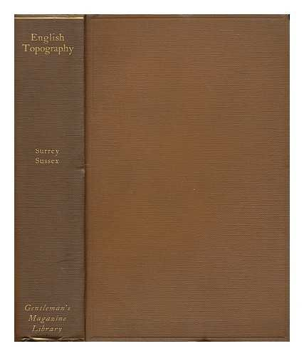English Topography, Part XII Surrey-Sussex. The Gentlemans Magazine Library: Being a Classified Collection of the Chief Contents of the Gentleman