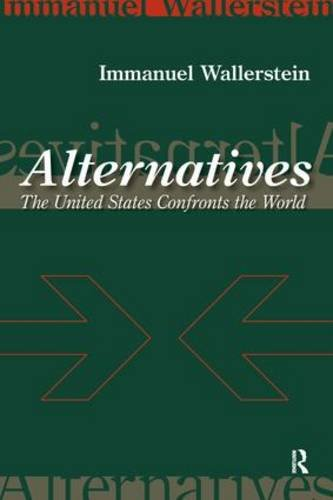 Alternatives: The United States Confronts the WorldImmanuel Wallerstein