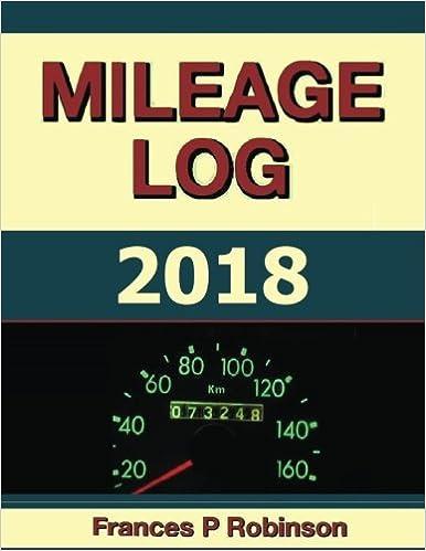 mileage log 2018 the mileage log 2018 was created to help vehicle