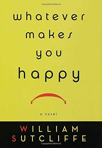 Whatever Makes You Happy: A Novel