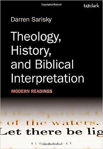 Theology, History, and Biblical Interpretation: Modern Readings by Darren Sarisky (2015-03-26)