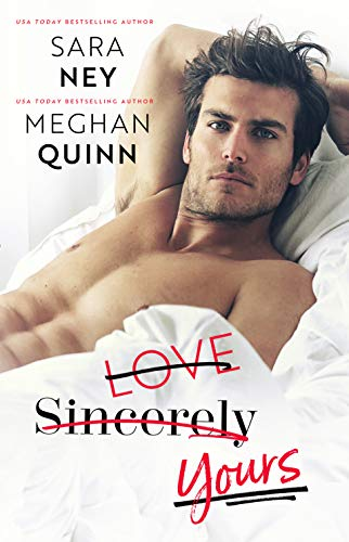 Love Sincerely Yours by Sara Ney and Meghan Quinn