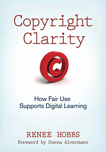 Copyright Clarity: How Fair Use Supports Digital Learning (NULL)