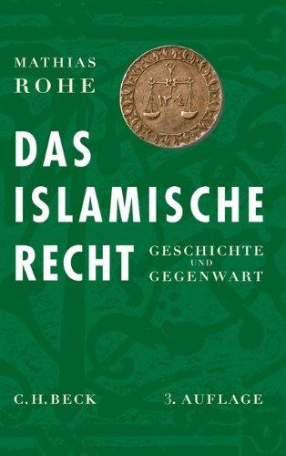 Das islamische Recht: Geschichte und Gegenwart