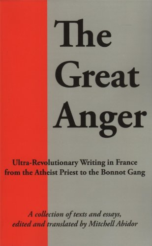 the-great-anger-ultra-revolutionary-writing-in-france-from-the-atheist-priest-to-the-bonnot-gang