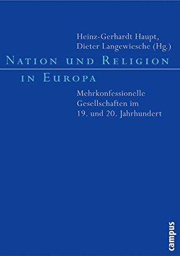 Nation Und Religion In Europa  Mehrkonfessionelle Gesellschaften Im 19. Und 20. Jahrhundert