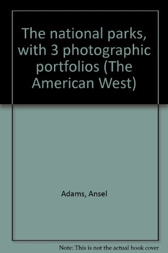 The national parks, with 3 photographic portfolios (The American West) ()