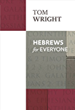 Hebrews for Everyone (New Testament for Everyone Book 0)