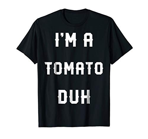 Halloween Easy Tomato Costume Shirts, I'm A Tomato Duh